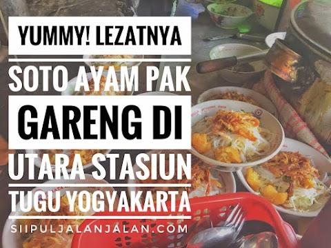 Yummy! Lezatnya Soto Ayam Pak Gareng di Utara Stasiun Tugu Yogyakarta