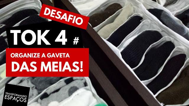 Organize a gaveta das meias! - Tok 4 | Desafio 52 toks de organização e decor