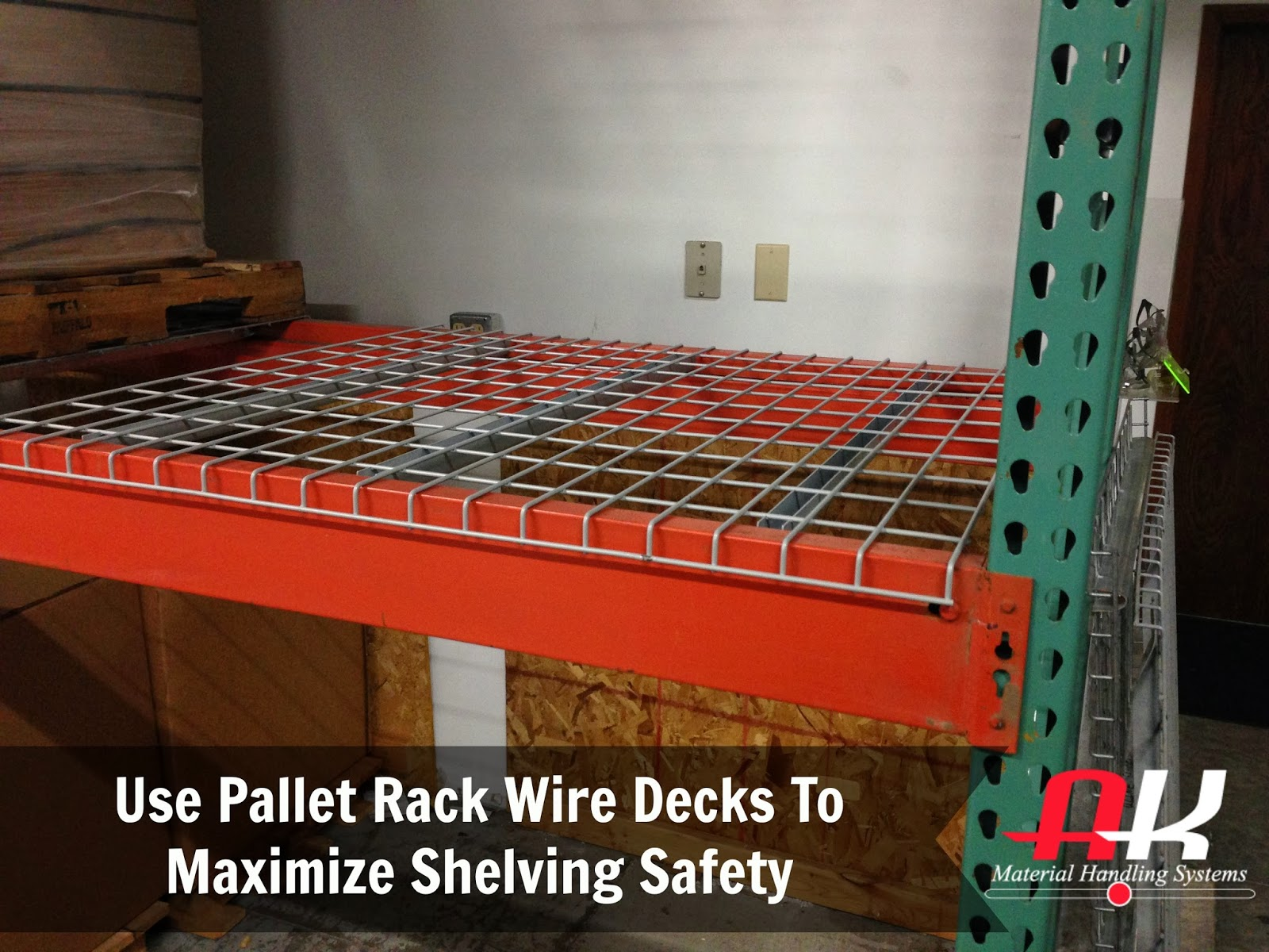 Use Pallet Rack Wire Decks To Maximize Shelving Safety