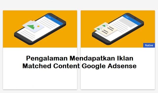Pengalaman Mendapatkan Iklan Matched Content Google Adsense