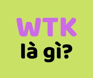 wtk là gì