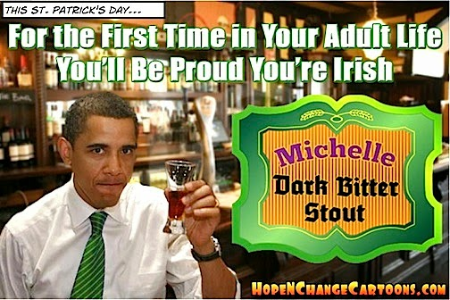 obama, obama jokes, political, humor, cartoon, conservative, hope n' change, hope and change, stilton jarlsberg, st. patrick's day, michelle, stout