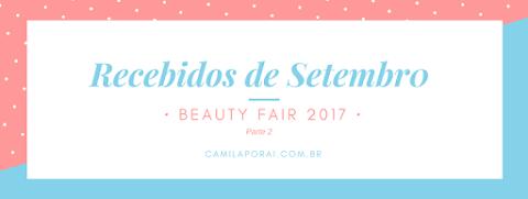 Recebidos de Setembro: Beauty Fair - Parte 2