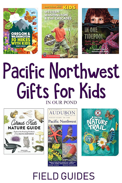 Nature-Themed Pacific Northwest Gifts for Kids // In Our Pond // Field Guides for kid for Washington and Oregon // Hiking Trail ideas