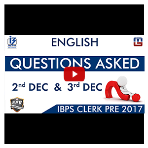 Questions Asked In 2nd & 3rd Dec | English | IBPS Clerk PRE 2017