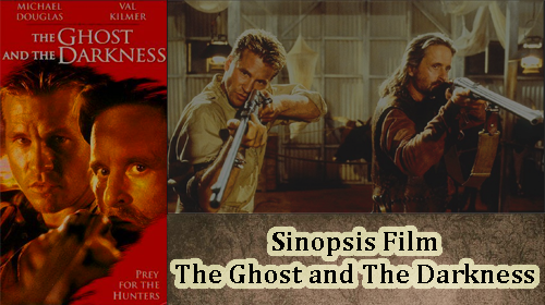 Sinopsis Film The Ghost and The Darkness