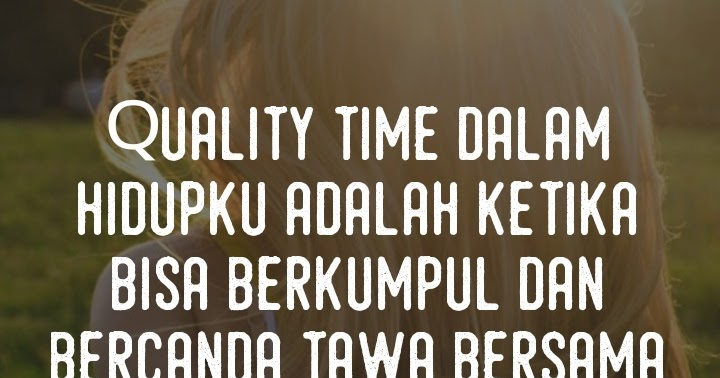 Kata Mutiara Tentang Quality Time
