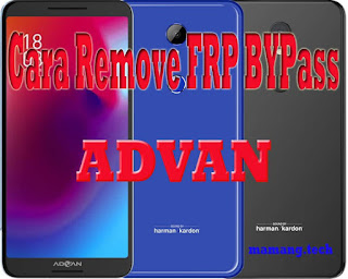 Cara Hapus Akun FRP Bypass Advan I7 Plus