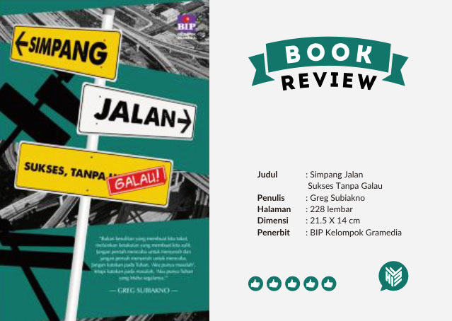 [DESIGN AND CREATIVITY]  Review Buku Motivasi, Motivation Book, Book Review, Buku Gramedia Review, Buku Simpang Jalan Sukses Tanpa Galau, Buku Greg Subiakno