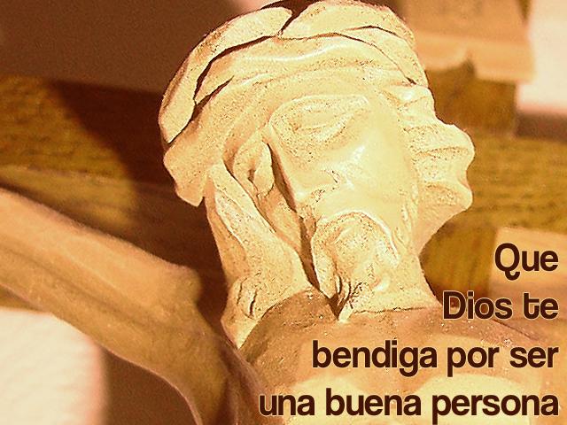 Que Dios te bendiga por ser una buena persona