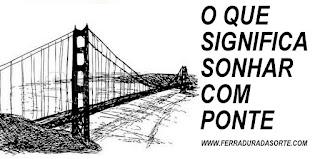 significado sonhar ponte caindo