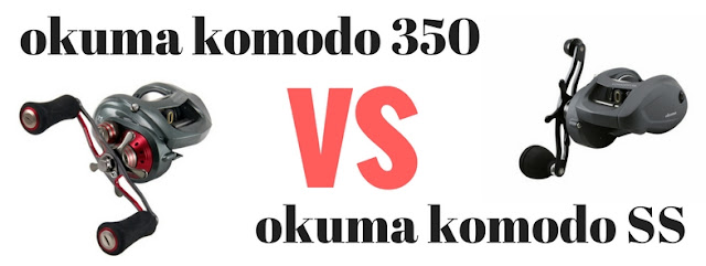 Review Reel Okuma Komodo Model 350 & model 450