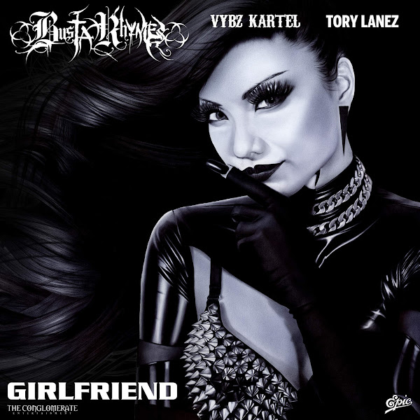 Busta Rhymes - Girlfriend (feat. Vybz Kartel & Tory Lanez) - Single Cover