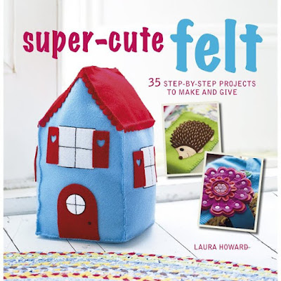 Cover of Super-Cute Felt by Laura Howard