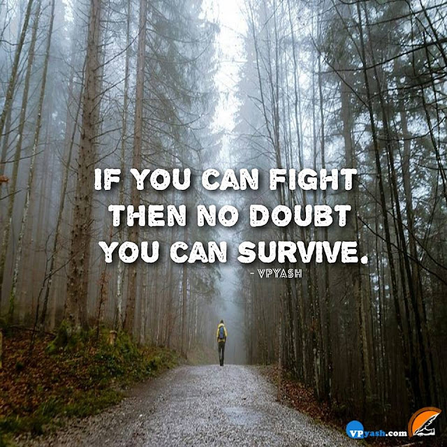 Fight With Your Doubts To Survive In This Life