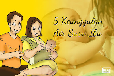 5 Keunggulan Air Susu Ibu
