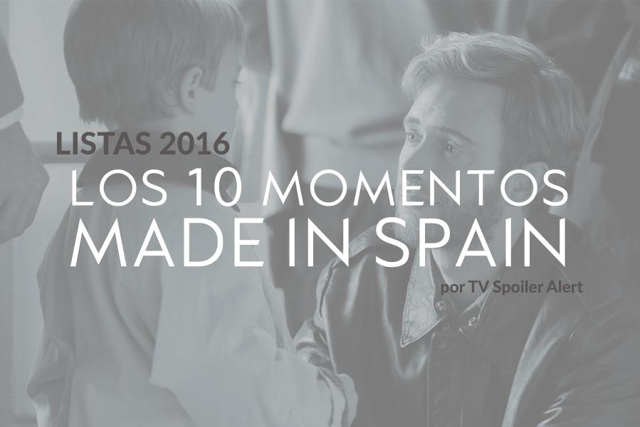Los 10 mejores momentos de las series españolas en 2016