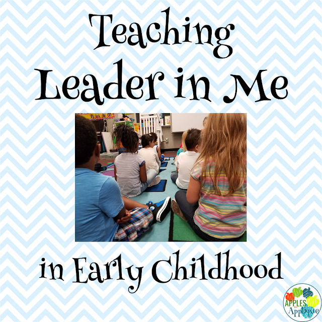 Teaching Leader in Me in Early Childhood | Apples to Applique