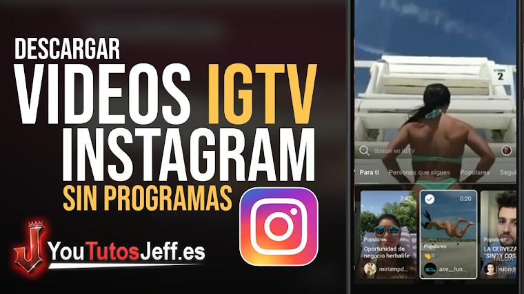 Como Descargar Vídeos de IGTV SIN PROGRAMAS - Fácil y Rápido