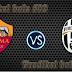 Prediksi Akurat AS Roma vs Juventus 31 Juli 2017