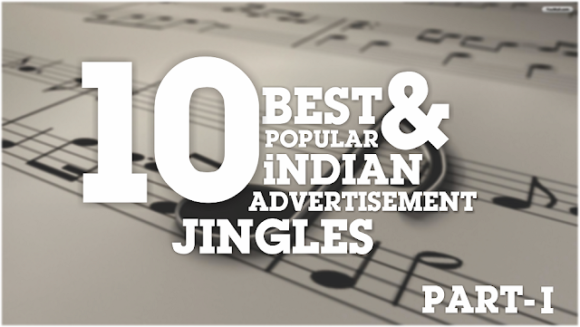 Best Indian Advertising Jingles