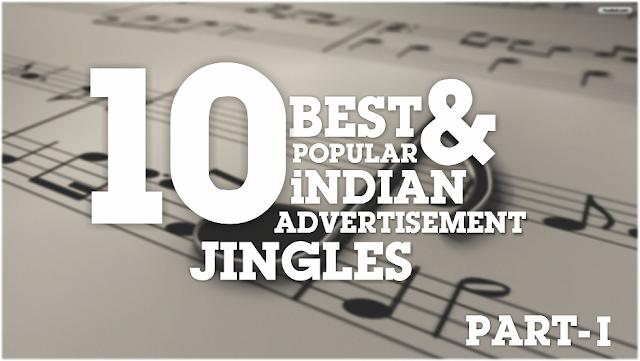Best Indian Advertising Jingles