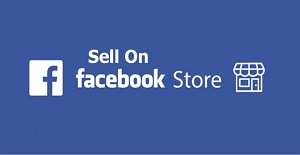 Sell On Facebook Store – Facebook Stores | Facebook Store Features