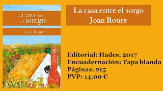 http://www.elbuhoentrelibros.com/2017/11/la-casa-entre-el-sorgo-joan-roure.html