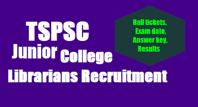 TSPSC Junior College Librarians Recruitment,Exam date,Hall tickets, Answer key,Results