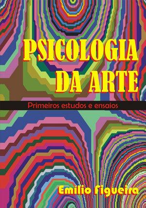 Psicologia Da Arte Emílio Figueira