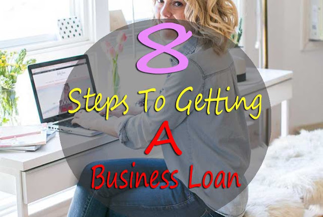 8 Steps To Getting A Business Loan For Startup: How to Get A Small Business Loan, How To Get A Bank Loan