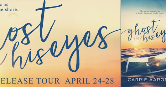 Release Tour: Ghost in His Eyes by Carrie Aarons