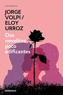 Dos novelitas poco edificantes- Jorge Volpi y Eloy Urroz