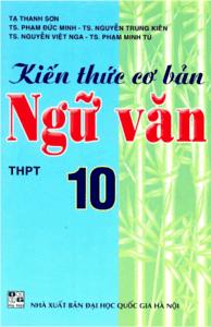 Kiến Thức Cơ Bản Ngữ Văn 10 - Tạ Thanh Sơn