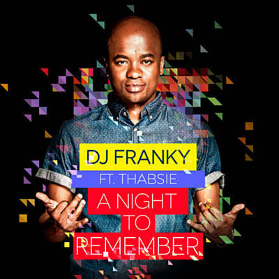 Dj Franky ft Thabsie - A Night to Remember