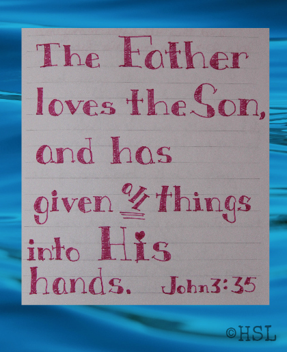 John 3:35, Scripture Writing
