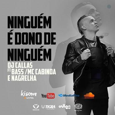 Dj Callas Feat.Bass, Nagrelha & Francis MC Cabinda - Ninguém é Melhor Que Ninguém [ Afro Trap ] [ DOWNLOAD ]