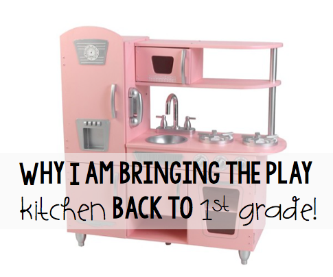 first grader at last why i am bringing the play kitchen back to