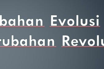 Pengertian Perubahan Evolusi Dan Revolusi