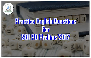 Practice English Questions for Upcoming Exams 2017 (Fill Ups)