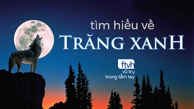 Trăng xanh là gì? Mặt Trăng có chuyển thành màu xanh hay không? Tại sao lại có Trăng xanh? Trăng xanh quan sát được ở Việt Nam không? Trăng xanh là lần Trăng tròn thứ hai trong cùng một tháng dương lịch.