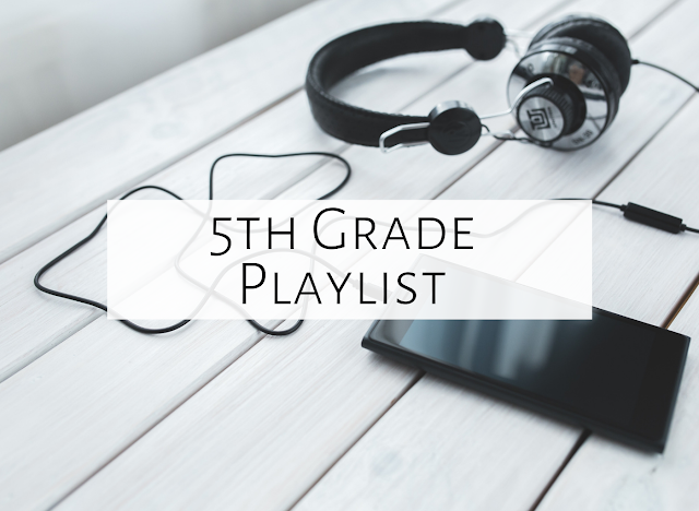 What's on my playlist for Fifth Grade?