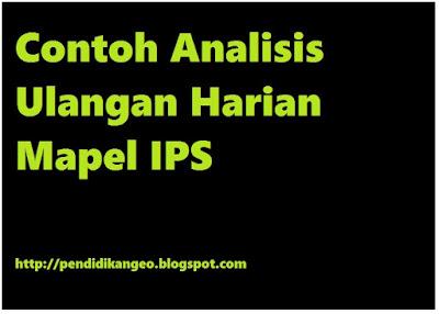 Contoh Analisis Ulangan Harian Mapel IPS