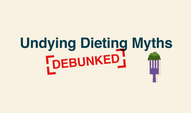 Undying Dieting Myths
