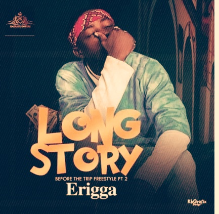 Freestyle: Erigga – Long Story