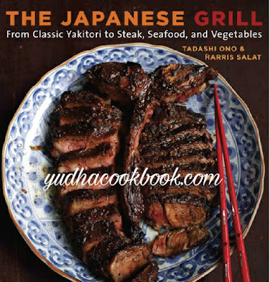 Download ebook THE JAPANESE GRILL : From Classic Yakitori to Steak, Seafood, and Vegetables
