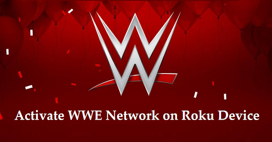 How To Activate WWE Network On Roku Device