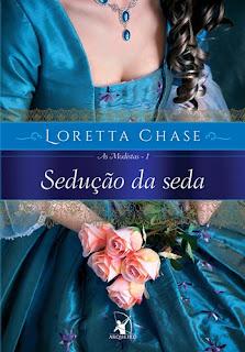 SEDUÇÃO DA SEDA (Loretta Chase)