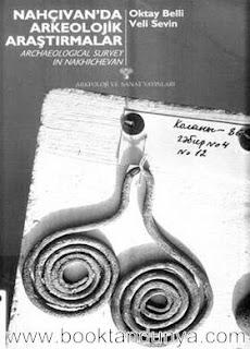 Oktay Belli & Veli Sevin - Nahçıvanda Arkeolojik Araştırmalar