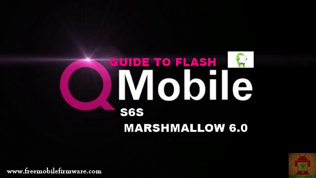 Guide To Flash QMobile S6S MT6580 Marshmallow 6.0 Via Flashtool Tested Firmware
